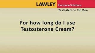 Video - For how long do I use Testosterone Cream? - www.hormonesolutions.com