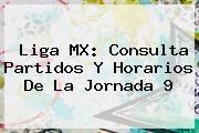 http://tecnoautos.com/wp-content/uploads/imagenes/tendencias/thumbs/liga-mx-consulta-partidos-y-horarios-de-la-jornada-9.jpg Jornada 9 Liga Mx 2016. Liga MX: Consulta partidos y horarios de la Jornada 9, Enlaces, Imágenes, Videos y Tweets - http://tecnoautos.com/actualidad/jornada-9-liga-mx-2016-liga-mx-consulta-partidos-y-horarios-de-la-jornada-9/