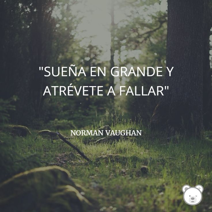 """""""SUEÑA EN GRANDE Y ATRÉVETE A FALLAR"""""""