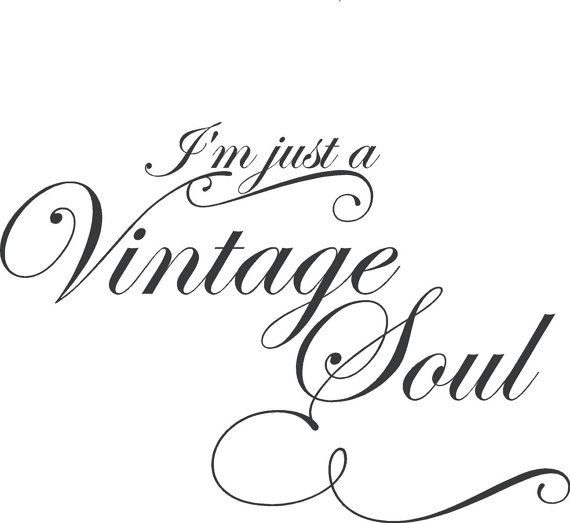 I Am a Vintage Soul  Wall Art in Words Vinyl lettering Decals