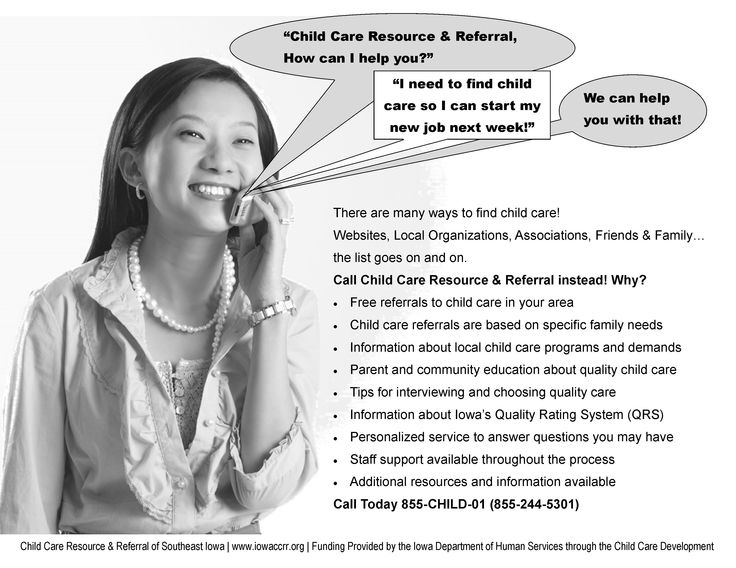 Call Child Care Resource & Referral when looking for child