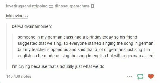 My cousins are German and they always sing it in english