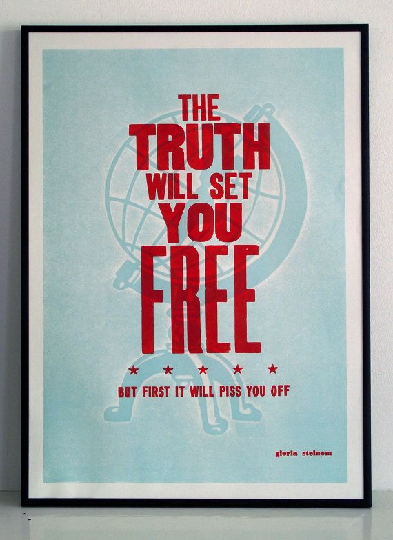 Gloria Steinem quote  letterpress poster  The Truth by LuckyBudgie