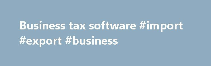 "Business tax software #import #export #business http://business.remmont.com/business-tax-software-import-export-business/  #business tax software # Software Certified software The Canada Revenue Agency (CRA) certifies commercial tax preparation software packages for use with the Corporation Internet Filing service. ""Certified"" tax preparation software means that the developer of the tax package has gone through a process with the CRA to establish that the particular package is compatible…"