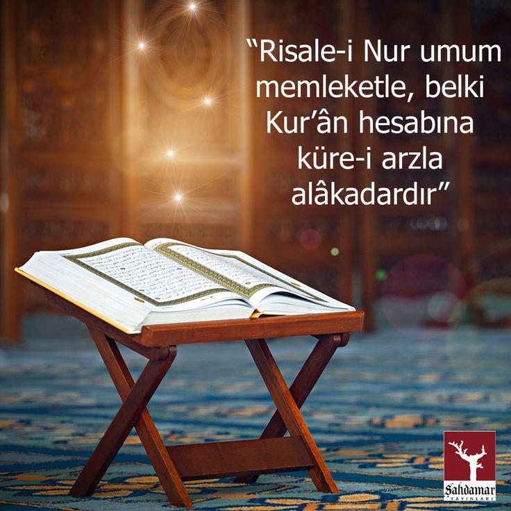 """""""Risale-i Nur umum memleketle, belki Kur'an hesabına küre-i arzla alakalıdır"""""""