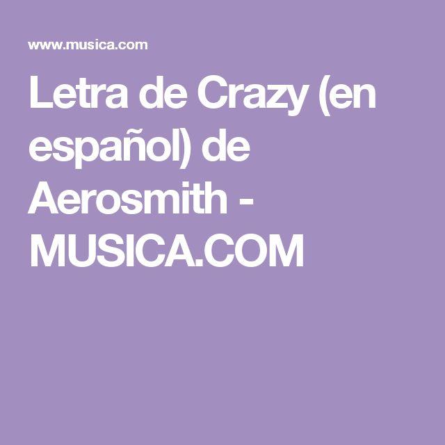 Letra de Crazy (en español) de Aerosmith - MUSICA.COM