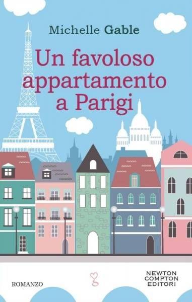 Un Favoloso Appartamento A Parigi, di Michelle Gable edito da Newton Compton Editori.   A Paris Apartment