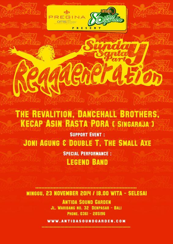 Sunday, Santay, Party REGGAENERATION, Minggu, 22 November 2014, mulai jam 6 Sore at Antida Sound Garden, Jalan Waribang no. 32 Kesiman - Bali