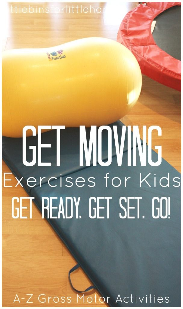Get Moving Exercises For High Energy Kids Gross Motor Play Ideas for Kids