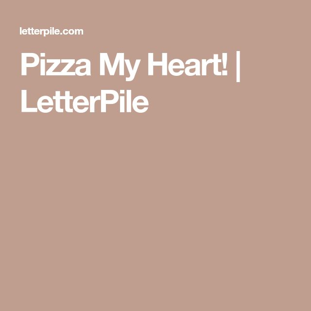 Pizza My Heart! | LetterPile