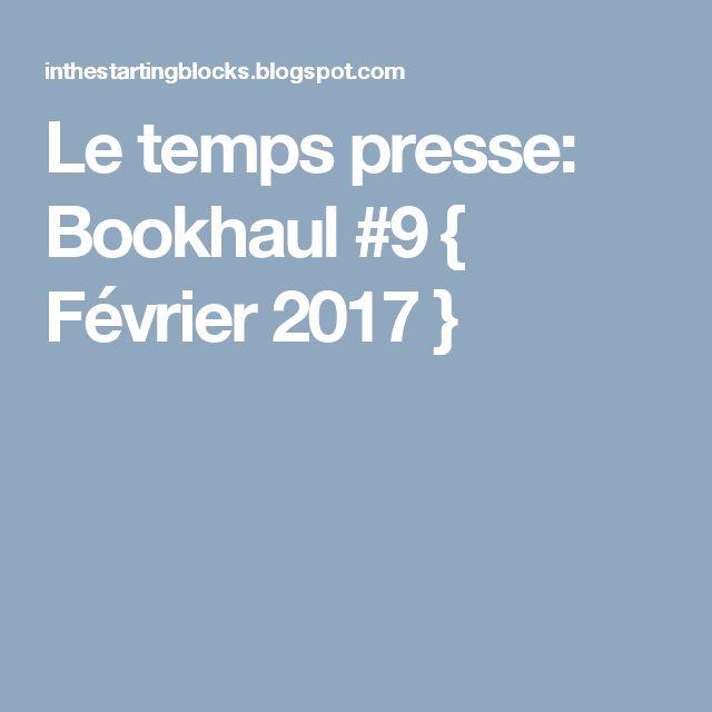 Le temps presse: Bookhaul #9 { Février 2017 }