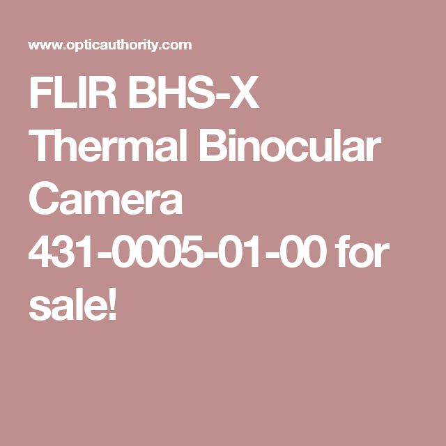 FLIR BHS-X Thermal Binocular Camera 431-0005-01-00 for sale!