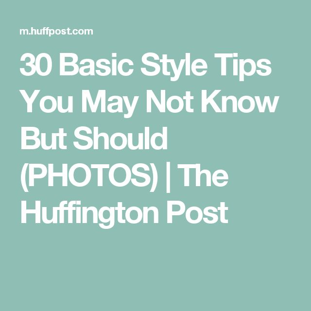 30 Basic Style Tips You May Not Know But Should (PHOTOS) | The Huffington Post