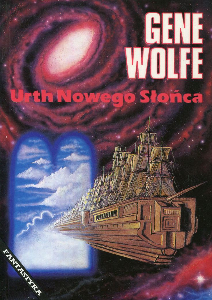 """""""Urth Nowego Słońca"""" Gene Wolfe Translated by Arkadiusz Nakoniecznik Cover by Janusz Gutkowski Book series Fantastyka Published by Wydawnictwo Iskry 1995"""