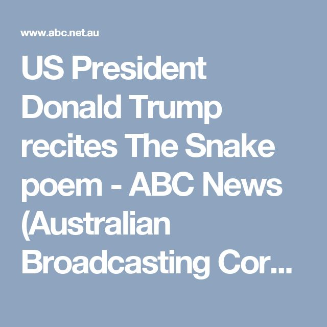 US President Donald Trump recites The Snake poem - ABC News (Australian Broadcasting Corporation)
