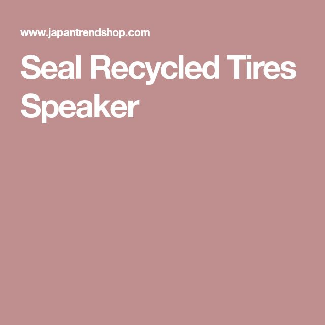 Seal Recycled Tires Speaker