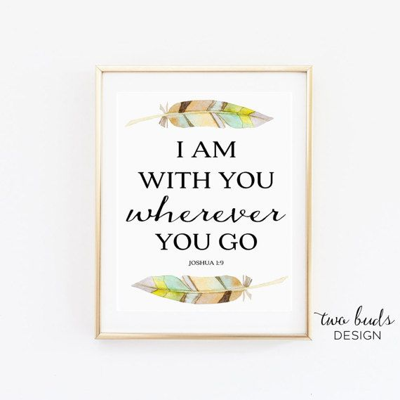 Printable Wall Art, I Am With You Wherever You Go Quote, Joushua Bible, Inspiration, Decor, Digital, Friendship, Appreciation, Religion