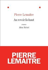 Un avis qui donne envie de lire (livre sur la 1e guerre mondiale) - Au revoir la-haut de Pierre Lemaître | La chronique de Mille et une pages