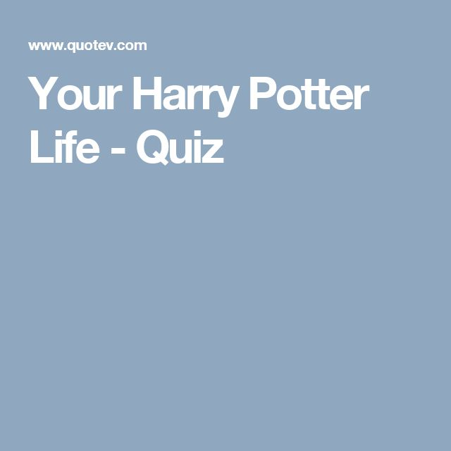 Your Harry Potter Life - Quiz