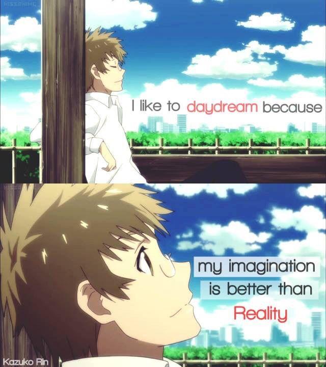 Traduction Fr: J'aime rêver, parce mon imagination est meilleure que la réalité