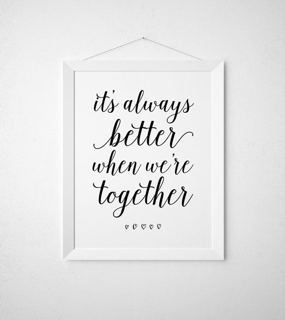 It's Always Better When We're Together Printable by BokehEverAfter - Instant Download art print wall decor - modern minimal black white script wedding love couple Jack Johnson
