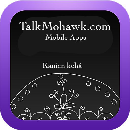 TalkMohawk.com Mohawk Language Mobile Apps and Endangered Language Software