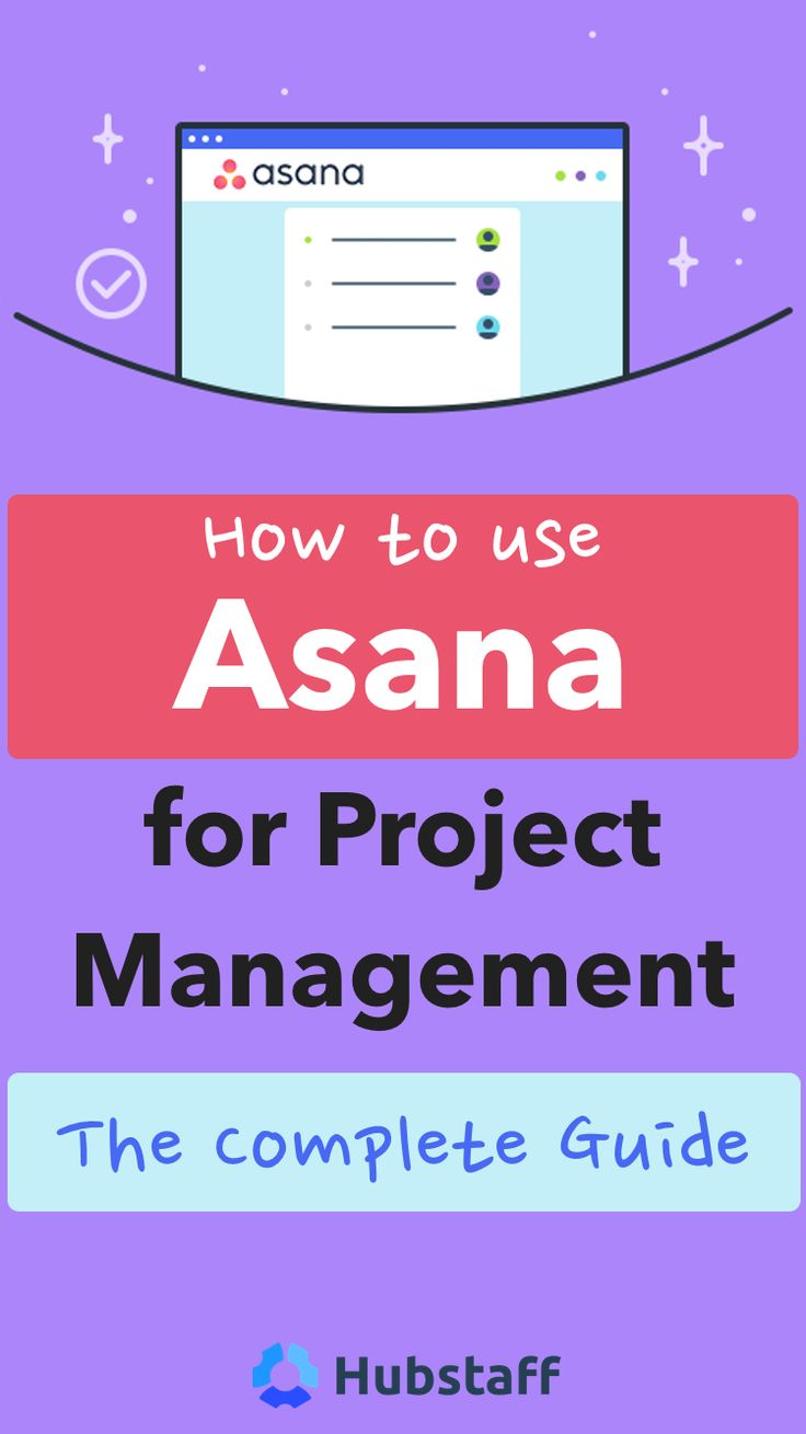 How to Use Asana for Project Management: The Complete Guide. Handling a ton of work and personal projects can turn into a nightmare if you don't have the right work tools at hand. You've probably known about the Asana project management tool for a while now. It's one of the most advanced options on the market — and surely one that can take the stress out of your work routine. Especially after you go through this advanced cheat sheet on using Asana to manage your projects.
