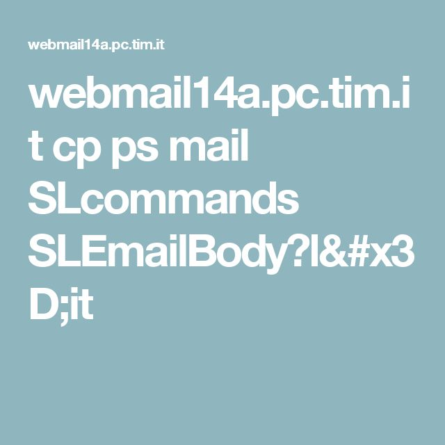 webmail14a.pc.tim.it cp ps mail SLcommands SLEmailBody?l=it
