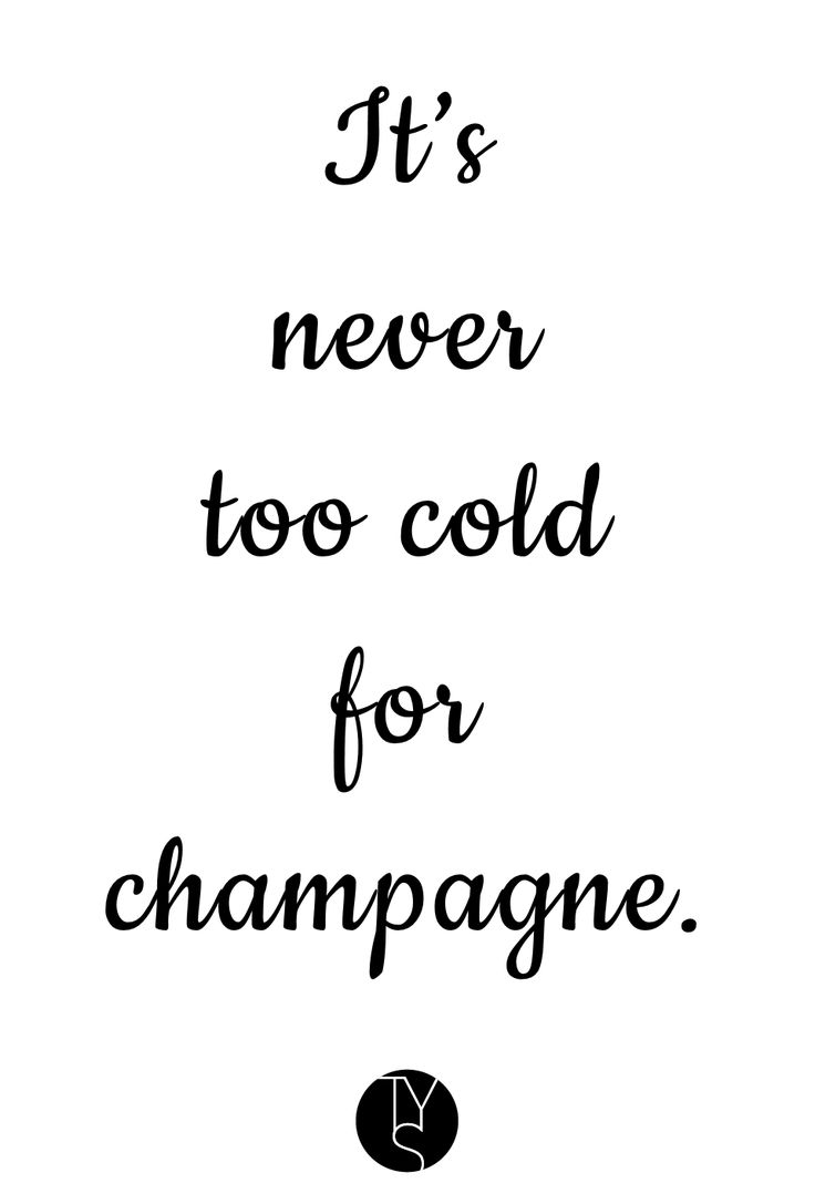 Champagne quote by www.toldyouso.be