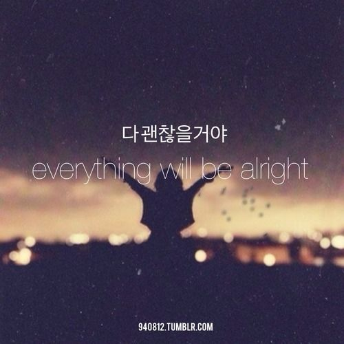 Quotes: Everything will be all right.