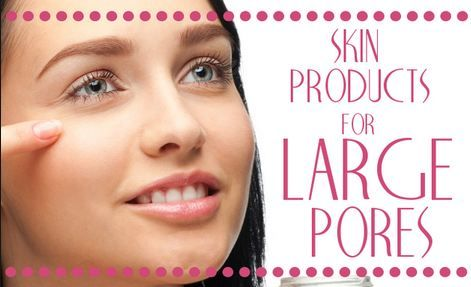 Cleansing products will help improve the appearance of large pores on nose and face