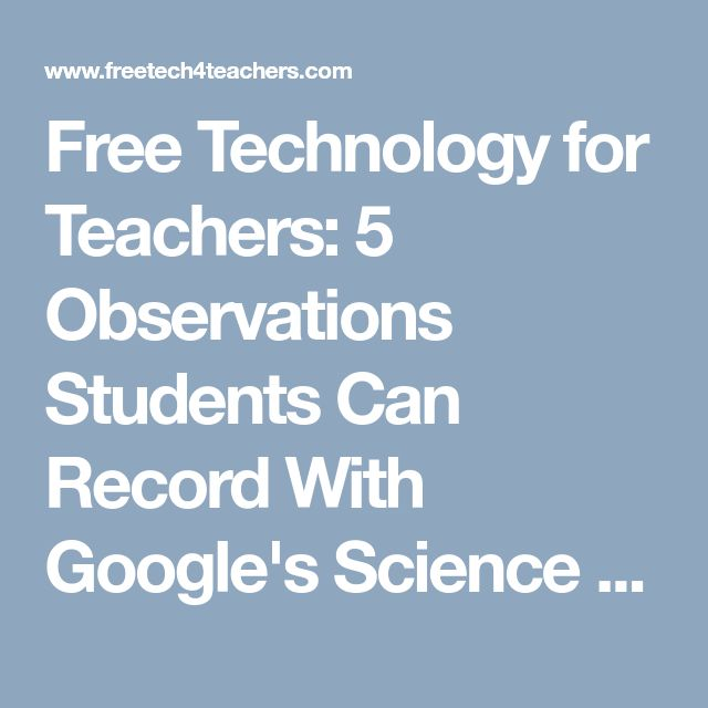 Free Technology for Teachers: 5 Observations Students Can Record With Google's Science Journal App