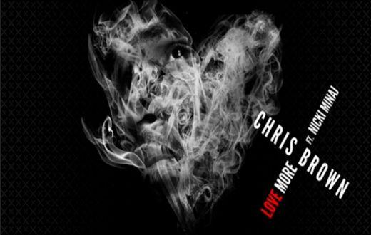 Chris Brown feat Nicki Minaj - Love More  http://www.emonden.co/chris-brown-feat-nicki-minaj-love-more