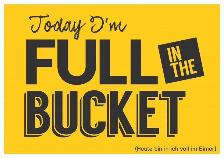 Full in the bucket | Denglisch | Echte Postkarten online versenden | MyPostcard.com