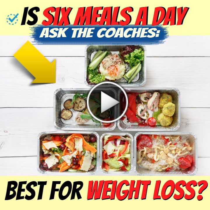 Ask the Coaches: Is Six Meals a Day Best for Weight Loss?
