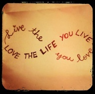 Live the life you love, love the life you live <3 bob marely
