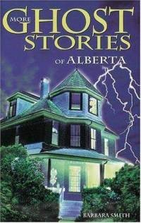 Ghost Stories Of Alberta