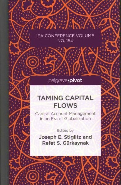 Taming Capital Flows: Capital Account Management in an Era of Globalization