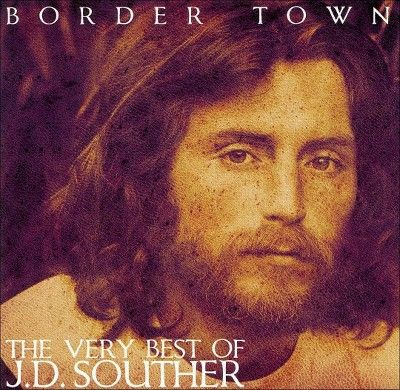 J.D. Souther - Border Town: Very Best of (CD)