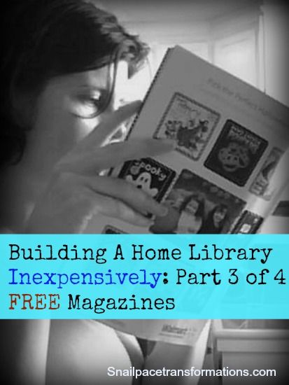 Part 3 of a 4 part series on Building a Home Library inexpensively. This one focuses on where to get FREE magazines. (snailpacetransformations.com)
