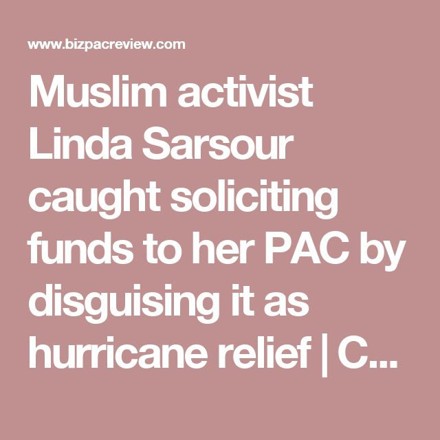 Muslim activist Linda Sarsour caught soliciting funds to her PAC by disguising it as hurricane relief | Conservative News Today