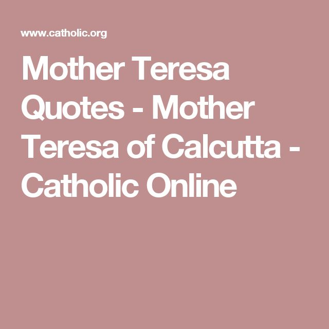 Sister Teresa Quotes: 25+ Best Ideas About Catholic Online On Pinterest