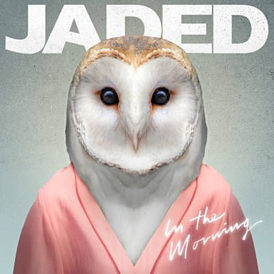 In The Morning - Jaded