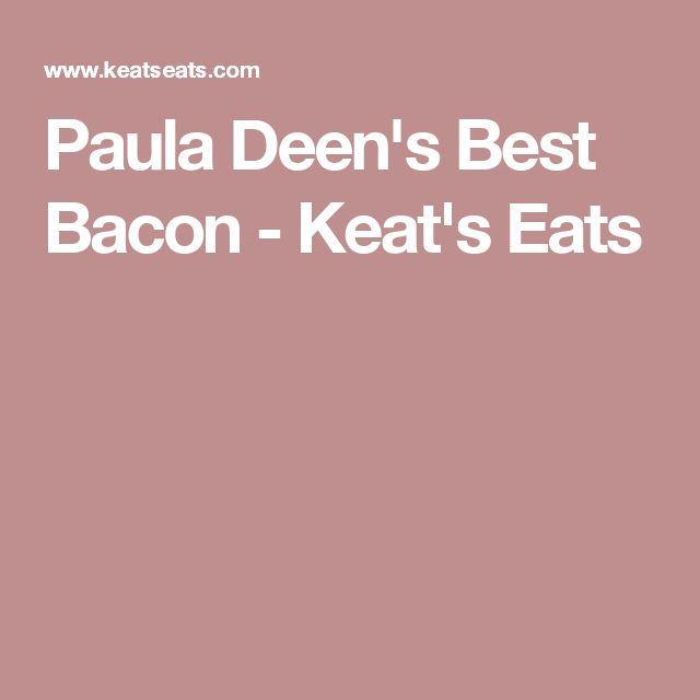 Paula Deen's Best Bacon - Keat's Eats