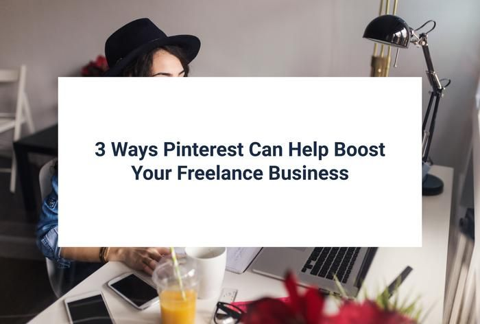 3 Ways Pinterest Can Help Boost Your Freelance Business