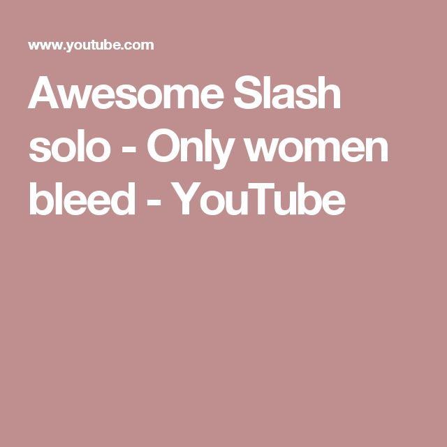 Awesome Slash solo - Only women bleed - YouTube
