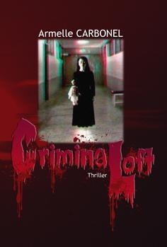 """""""Criminal Loft"""" de Armelle Carbonel, dont j'ai fait la chronique ici, en 2011 : http://eric-lequien-esposti.com/blog/mes_lectures/apc_cl.html. Une vraie plume (j'ai lu deux romans d'Armelle). Ce roman est un véritable page-turner !"""