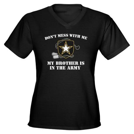 Dont mess with me, my brother is in the army