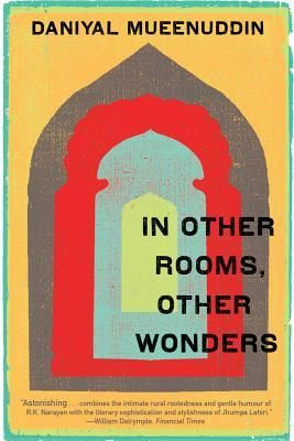 In Other Rooms, Other Wonders by Daniyal Mueenuddin http://www.bookscrolling.com/40-best-asian-books/