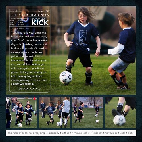 Soccer Scrapbook Layout - love the words at the bottom - the rules of soccer are simple ... If it moves, kick it.  If it doesn't move, kick it til it does.